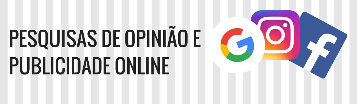 Pesquisa de Opinião Pública e Publicidade Online