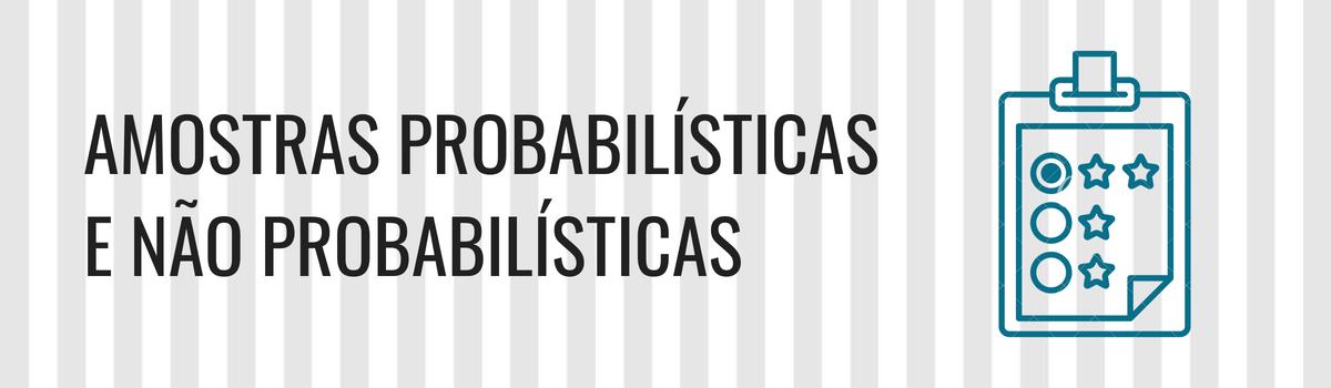 9 Técnicas de amostragem probabilística e não-probabilística