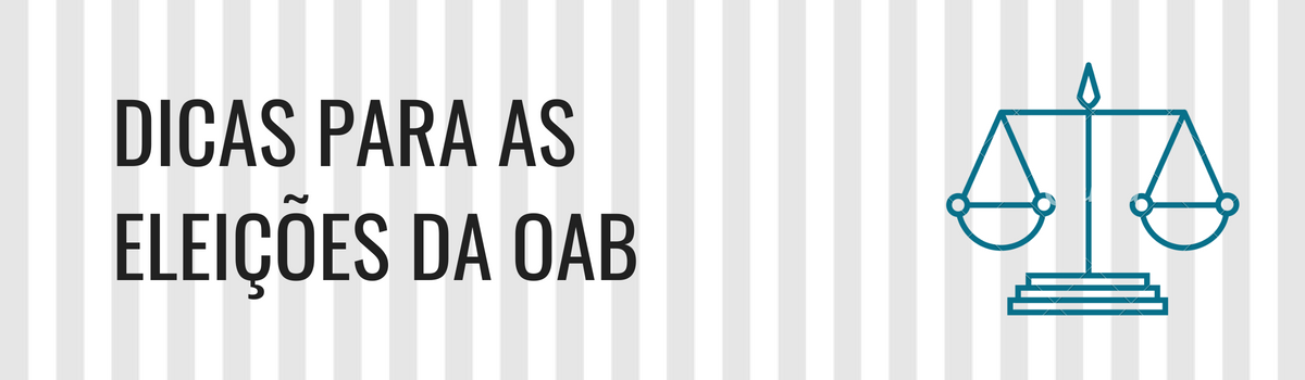 Dicas para as eleições da OAB