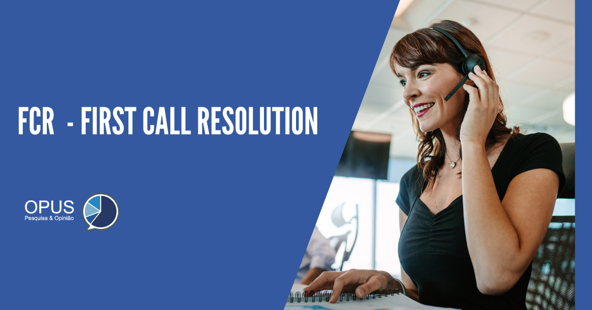 First call resolution – FCR: o que é, fatores de influencia e como melhorar